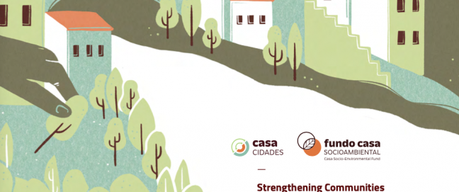 Cover for the report Strengthening Communities to Build Inclusive, Resilient and Sustainable Cities from the Casa Socioenvironmental Fund in Brazil on its Casa Cities Program. Picture is a graphic of some houses and trees - depicting a city